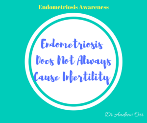 Endometriosis Does Not Always Cause Infertility