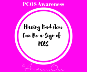 PCOS Awareness Acne and PCOS
